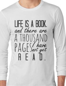 """Life is a book. . ."" - Will Herondale Quote Long Sleeve T-Shirt"