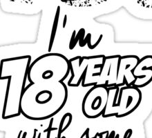 born in 1980 i am 18yeras old with some years of experience Sticker