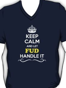 Keep Calm and Let FUD Handle it T-Shirt
