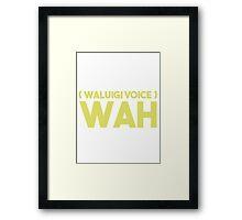 WAAAAAAAAAAAAAAH Framed Print