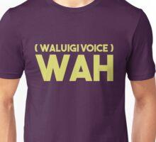 WAAAAAAAAAAAAAAH Unisex T-Shirt