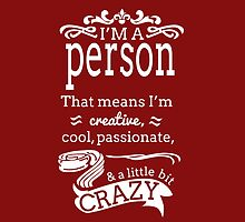I'M A PERSON THAT MEANS IM CRAZY by fancytees