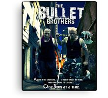 The Bullet Brothers Canvas Print