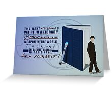 Books are the best weapon in the world Greeting Card