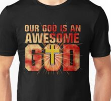 Our God is an AWESOME God Unisex T-Shirt