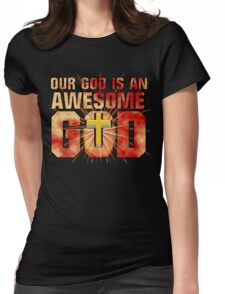 Our God is an AWESOME God Womens Fitted T-Shirt