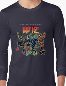 Off To Rock The Wiz Long Sleeve T-Shirt