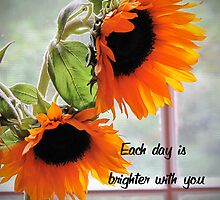 Each Day is Brighter With You In My Life by Julie Everhart