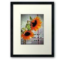 Each Day is Brighter With You In My Life Framed Print