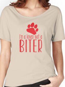 I'm a LOVER not a BITER Women's Relaxed Fit T-Shirt
