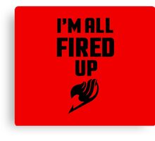 I'm All Fired Up - Black Canvas Print