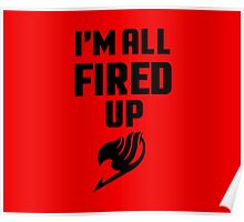 I'm All Fired Up - Black Poster