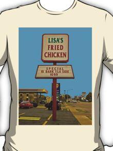 Lisa's Fried Chicken T-Shirt T-Shirt