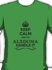 Keep Calm and Let ALZOUMA Handle it T-Shirt