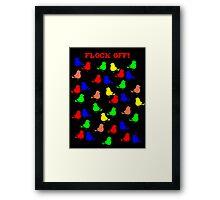 Flock Off Framed Print