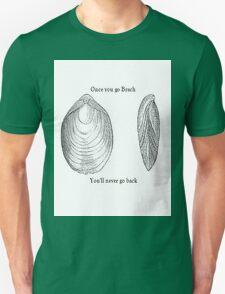 Once you go Brach Unisex T-Shirt