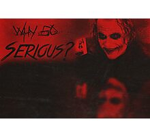 Why So Serious? [The Joker] Photographic Print