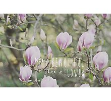 More beautiful than a flower Photographic Print