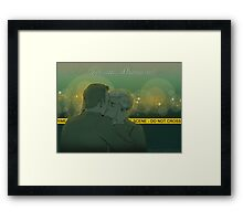 Mystrade - I need you, you know! Framed Print