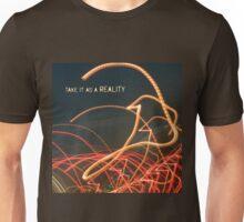 Take it as a Reality Unisex T-Shirt