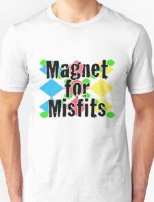 Magnet for Misfits T-Shirt