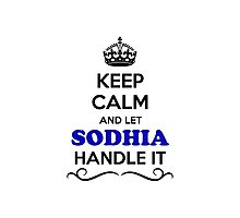 Keep Calm and Let SODHIA Handle it Photographic Print