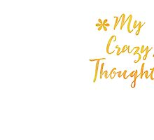 My Crazy thoughts (perfect for a crazy persons journal!) by jazzydevil