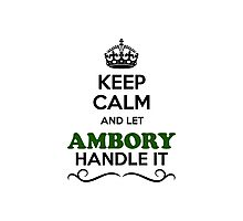 Keep Calm and Let AMBORY Handle it Photographic Print