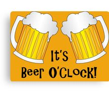 It's Beer O'Clock Funny Pint Glasses Canvas Print