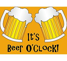 It's Beer O'Clock Funny Pint Glasses Photographic Print