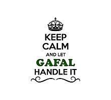 Keep Calm and Let GAFAL Handle it Photographic Print