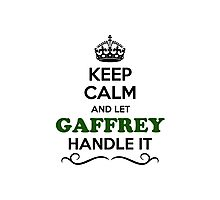 Keep Calm and Let GAFFREY Handle it Photographic Print