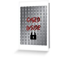 Caged Inside Greeting Card