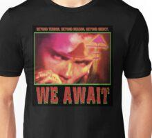 Beyond Terror. Beyond Reason. Beyond Mercy. We Await. Unisex T-Shirt