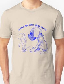 Who let the dog out, blue version T-Shirt