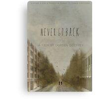 Never Go Back Merchandise  Canvas Print