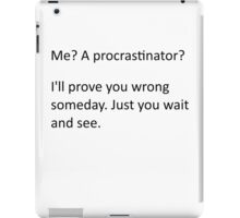 Procrastinate... tomorrow iPad Case/Skin