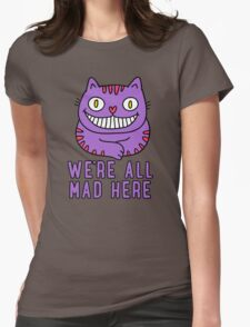Cute Cheshire Cat - We're All Mad Here T Shirt Womens Fitted T-Shirt