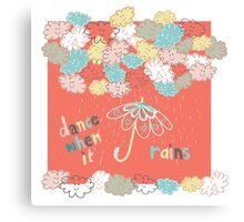 Dance when it rains Canvas Print