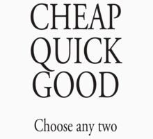 TRADESMAN, BUSINESS, CHEAP QUICK GOOD, Self employed, choose any two in business Kids Clothes