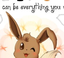 You can be everything you want... or simply yourself! Sticker