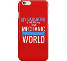 MY DAUGHTER IS THE WORLD'S BEST MECHANIC iPhone Case/Skin