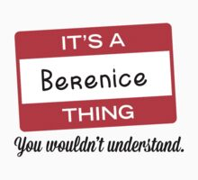 Its a Berenice thing you wouldnt understand! by masongabriel