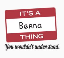 Its a Berna thing you wouldnt understand! by masongabriel