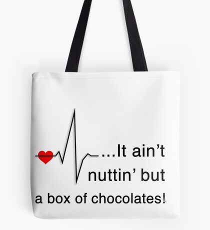 It ain't nuttin' but a box of chocolates Tote Bag