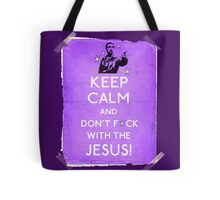 Keep Calm And don't fcuk with the Jesus Tote Bag