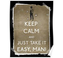 Keep calm and just take it easy man 14 Poster