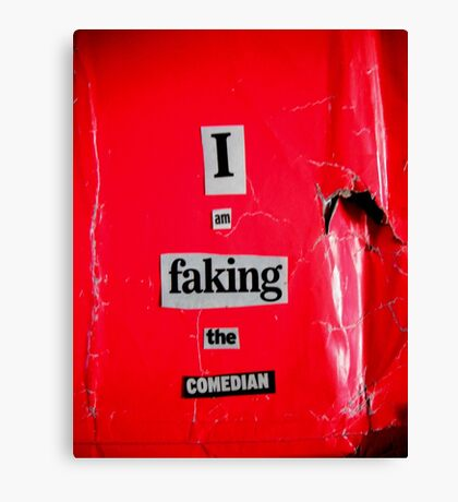 I Am Faking The Comedian Canvas Print