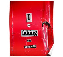 I Am Faking The Comedian Poster