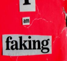 I Am Faking The Comedian Sticker
